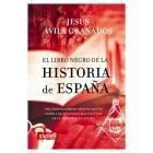 El libro negro de la historia de España. Una sorprendente investigación sobre los episodios más oscuros de la historia de España