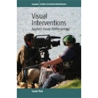 Visual interventions. Applied visual anthropology