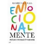 Emocionalmente. Claves definitivas para el crecimiento intelectual y emocional