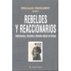 Rebeldes y reaccionarios. Intelectuales, fascismo y derecha radical en Europa