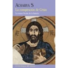 La conspiración de Cristo: la mayor ficción de la historia