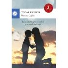 Tocar es vivir : la necesidad de afecto verdadero en un mundo impersonal