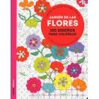 Jardín de las flores. 100 diseños para colorear. Libérate del estrés de forma creativa