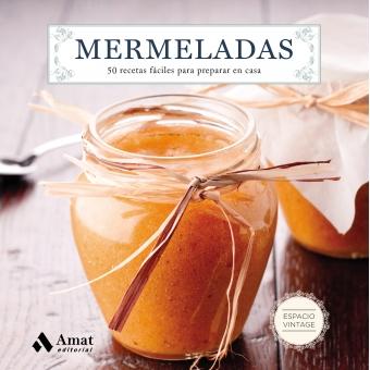 Mermeladas. 50 recetas fáciles para preparar en casa