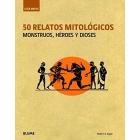 50 relatos mitológicos. Monstruos, héroes y dioses