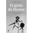 El gesto de Héctor. Historia cultural y psicológica de la paternidad