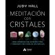 Meditación con cristales. Cómo conseguir una atención plena y consciente con ayuda de los cristales