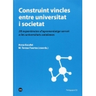 Construint vincles entre universitat i societat. 20 experiències d?aprenentatge servei a les universitats catalanes