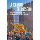 La identitat del Rosselló. Pensar una Catalunya del nord a l?edat dels estats-nacions. 1780-2000