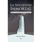 La Sociedad Inmortal (Hacia la Metamorfosis Humana)