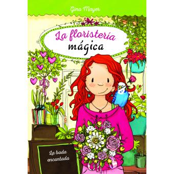 La boda encantada (La floristería màgica 5)