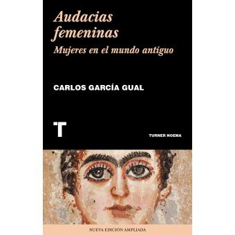 Audacias femeninas. Mujeres en el mundo antiguo