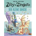 Zilly und Zingaro. Der kleine Drache: Vierfarbiges Bilderbuch