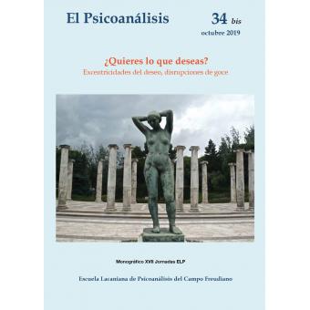 Revista El psicoanalisis nº 34 bis. ¿Quieres lo que deseas ?