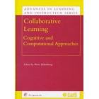 Collaborative learning.Cognitive and Computational Approaches