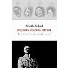 Mujeres contra Hitler. La resistencia femenina al régimen nazi