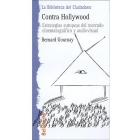Contra Hollywood. Estrategias europeas del mercado cinematográfico y audiovisual