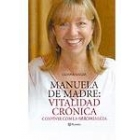 Manuela de Madre. Vitalidad crónica