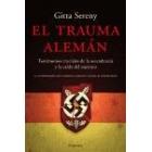El trauma alemán. Testimonios cruciales de la ascendencia y la caída del nazismo