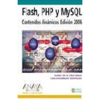 Flash, PHP y Mysql. Contenidos dinámicos. Edición 2006