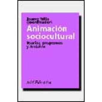 Animación sociocultural. Teorías, programas y ámbitos