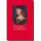 Felipe I el Hermoso. La belleza y la locura