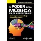 El poder de la música en el aprendizaje. Como lograr un aprendizaje acelerado y cerativo