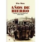 Los años de hierro. La realidad de los primeros años del gobierno de Franco