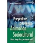 Perspectivas actuales de la animación sociocultural : cultura, tiempo libre y participación social (2006)
