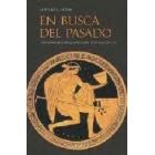 En busca del pasado clásico. Una historia de la arqueología clásica de los siglos XIX y XX