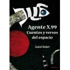 Agente X.99. Cuentos y versos del espacio