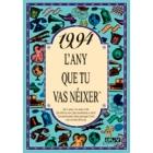 1994. L'any que tu vas nèixer