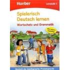 Spielerisch Deutsch Lernen. Wortschatz und Grammatik. Lernstufe 1