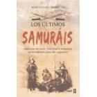 Los últimos samuráis. Historias de valor, fidelidad y venganza en los últimos años del sogunato
