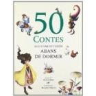 50 Contes que s'han de llegir abans de dormir