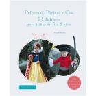 Piratas, Princesas y compañía. 24 disfraces para niños de 3. a 8 años