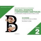 Dislexia. Nivel 2. Disgrafia y dificultades habituales. Para niñosde 7 a 9 años
