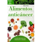 Alimentos anticáncer.La guía ideal para una alimentación saludable.