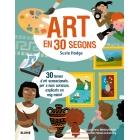 30 segons. Art en 30 segons. 30 temes d'art sensacionals, per a nois curiosos, explicats en mig minut