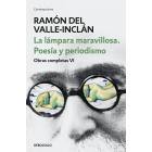 La lámpara maravillosa. Poesía y periodismo (Obras completas Valle-Inclán VI)