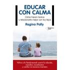 Educar con calma. Cómo hacer menos y relacionarte mejor con tus hijos