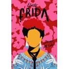 Efecto Frida. 8 lecciones de vida de Frida Kahlo