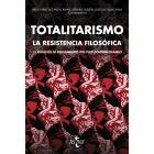 Totalitarismo: la resistencia filosófica (15 estudios de pensamiento político contemporáneo)