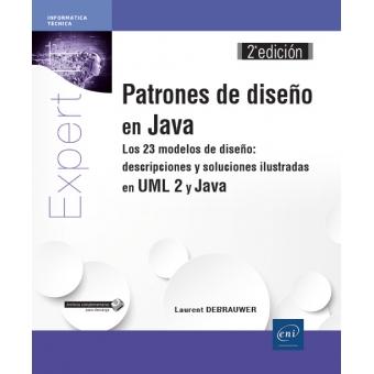 Patrones de diseño en Java Los 23 modelos de diseño: descripciones y soluciones ilustradas en UML 2 y Java (2ª edición)