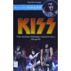 Kiss. Vida, canciones, simbología, conciertos clave y discografía