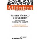 Sujeto, símbolo y educación. Convivencia y conflicto escolar
