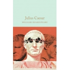 Julius Caesar (Macmillan Collector's Library)
