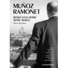 Muñoz Ramonet. Retrat d'un home sense imatge