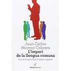 L'imperi de la llengua comuna. Guia de l'imperialisme lingüístic espanyol