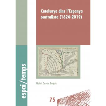 Catalunya dins l'Espanya centralista (1624-2019)